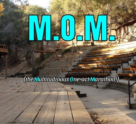 MOM! Multitudinous One-Act Marathon